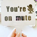 You're-on-mute